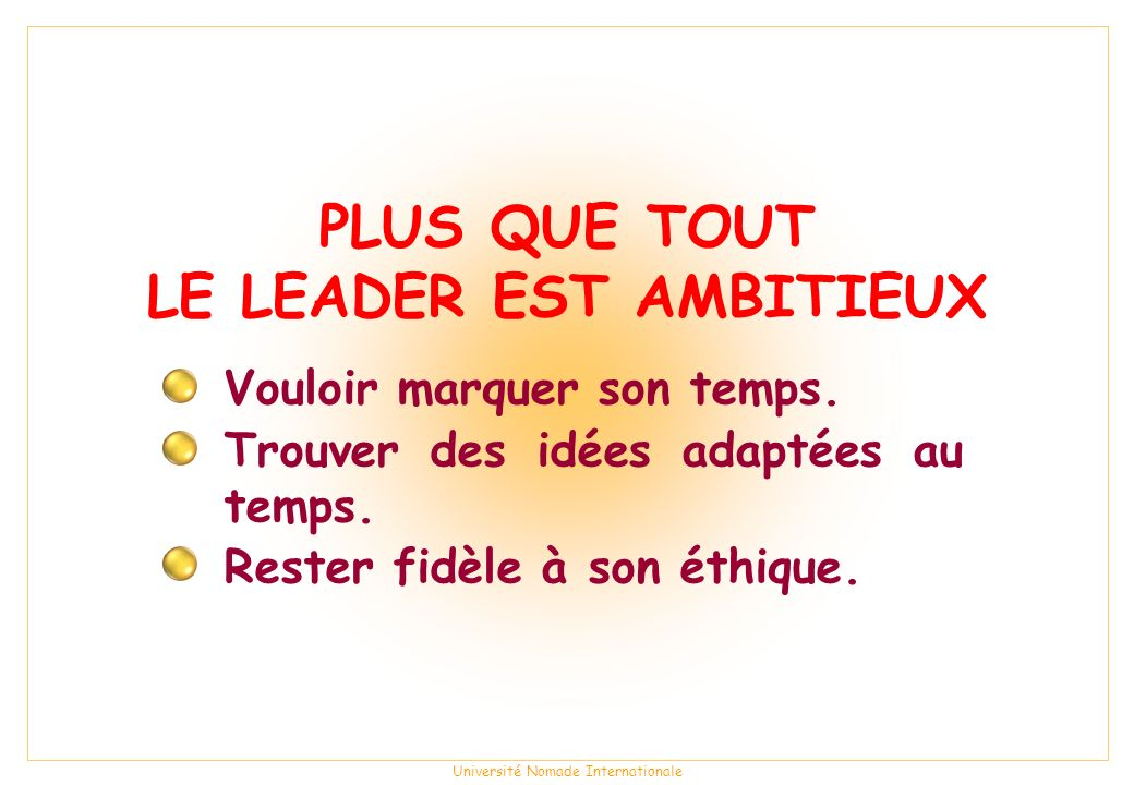 LE LEADER EST AMBITIEUX