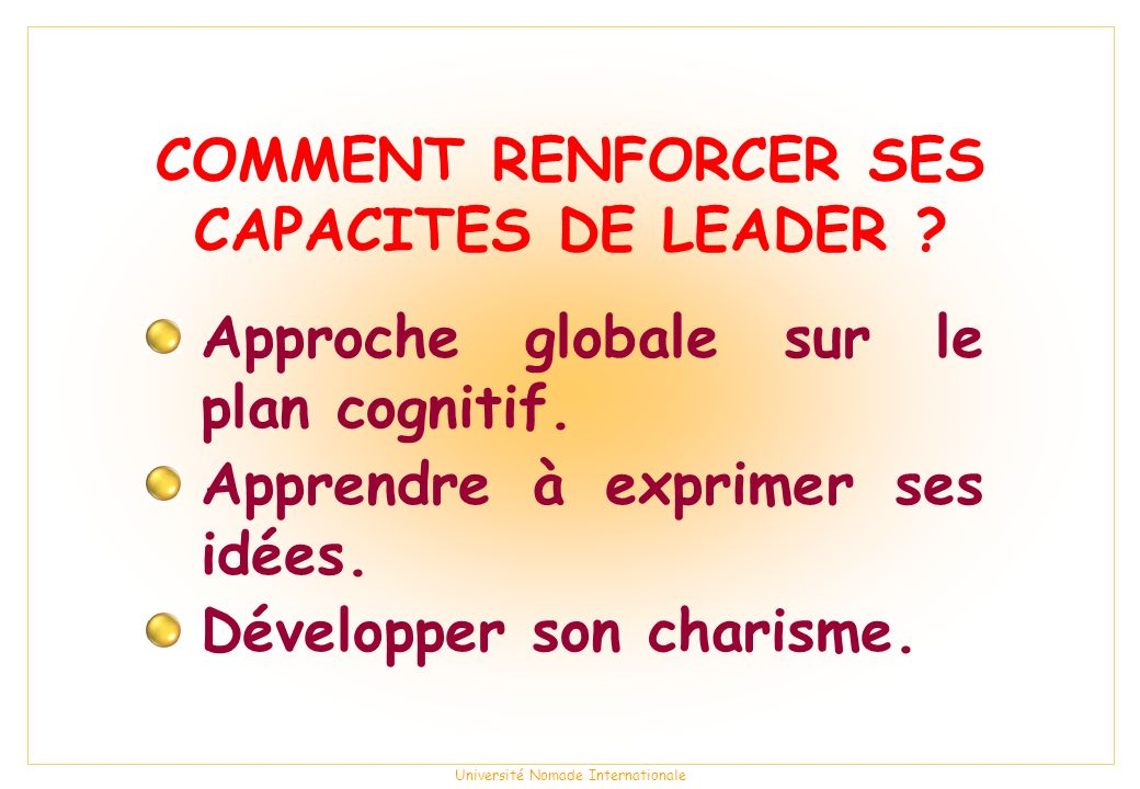 COMMENT RENFORCER SES CAPACITES DE LEADER