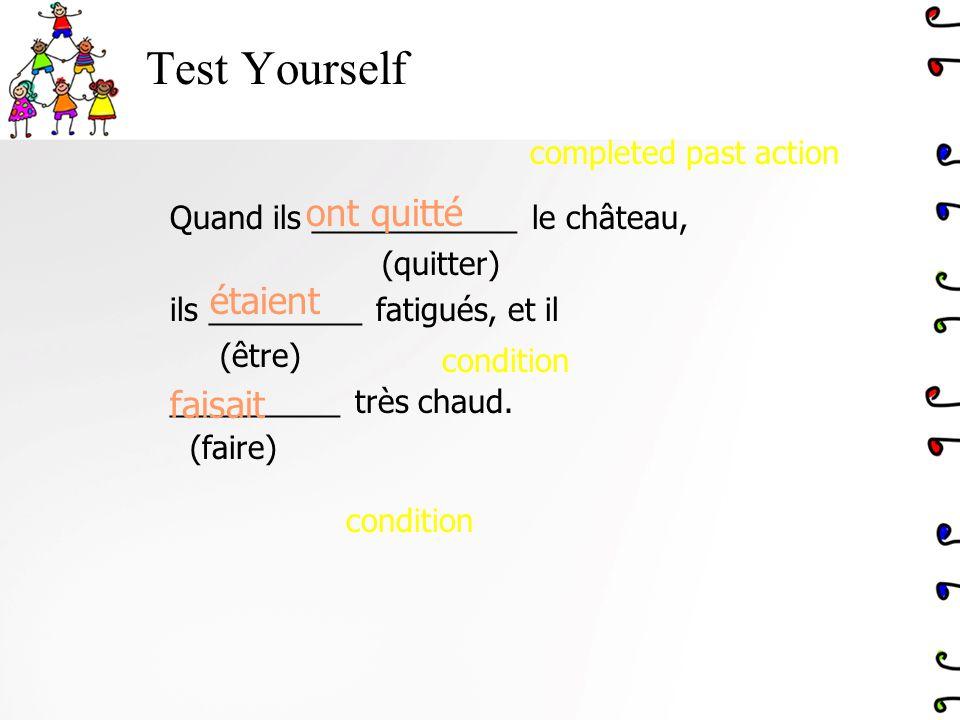 Test Yourself ont quitté étaient faisait completed past action
