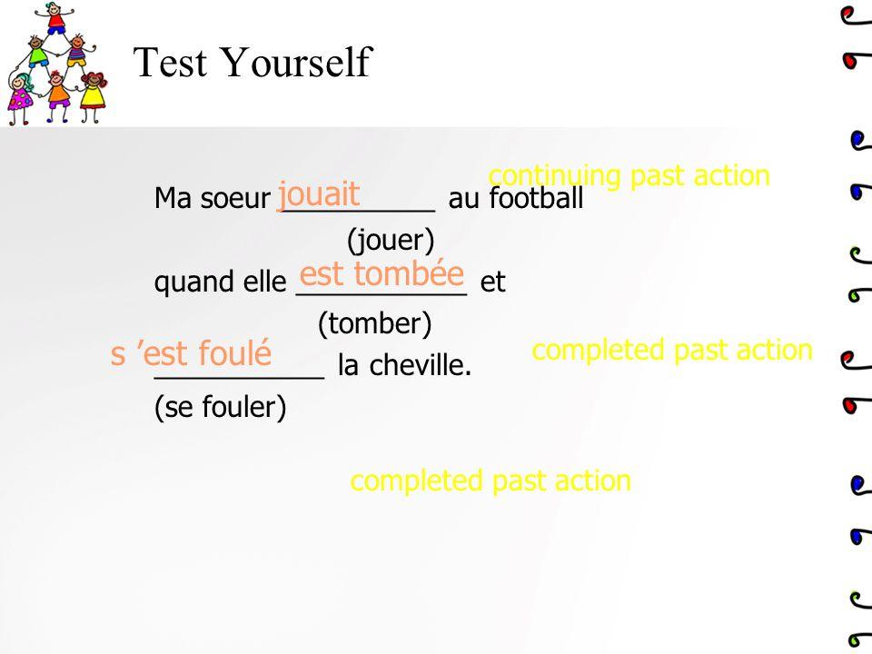 Test Yourself jouait est tombée s 'est foulé continuing past action