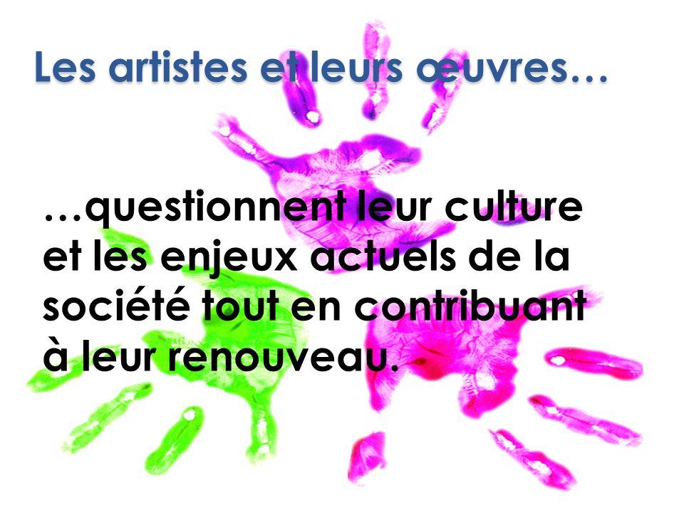 Les artistes et leurs œuvres…