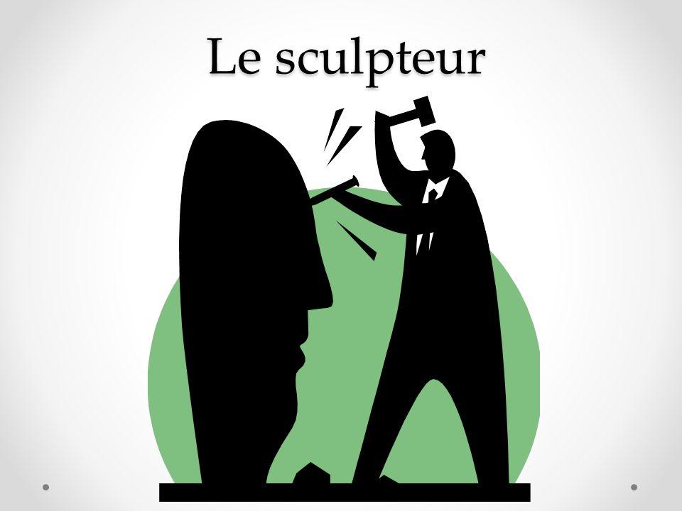Le sculpteur Le sculpteur