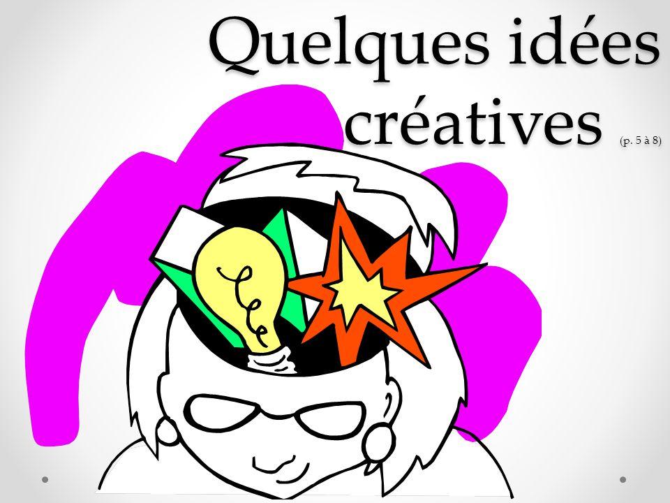 Quelques idées créatives (p. 5 à 8)