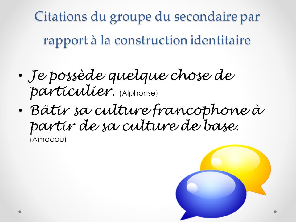 Citations du groupe du secondaire par rapport à la construction identitaire