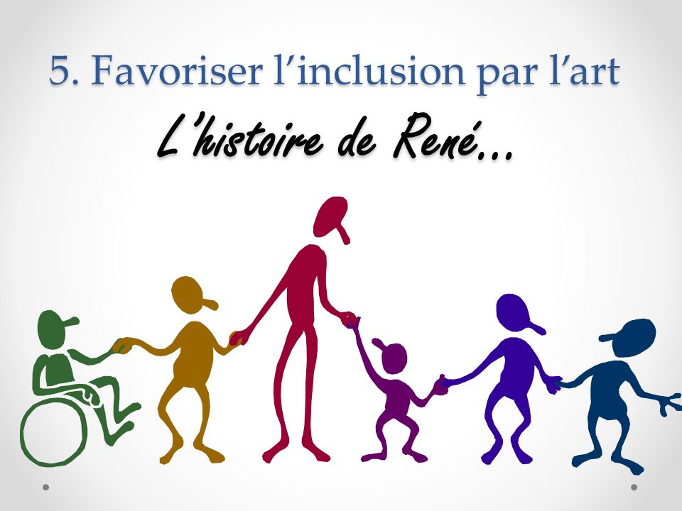 5. Favoriser l'inclusion par l'art