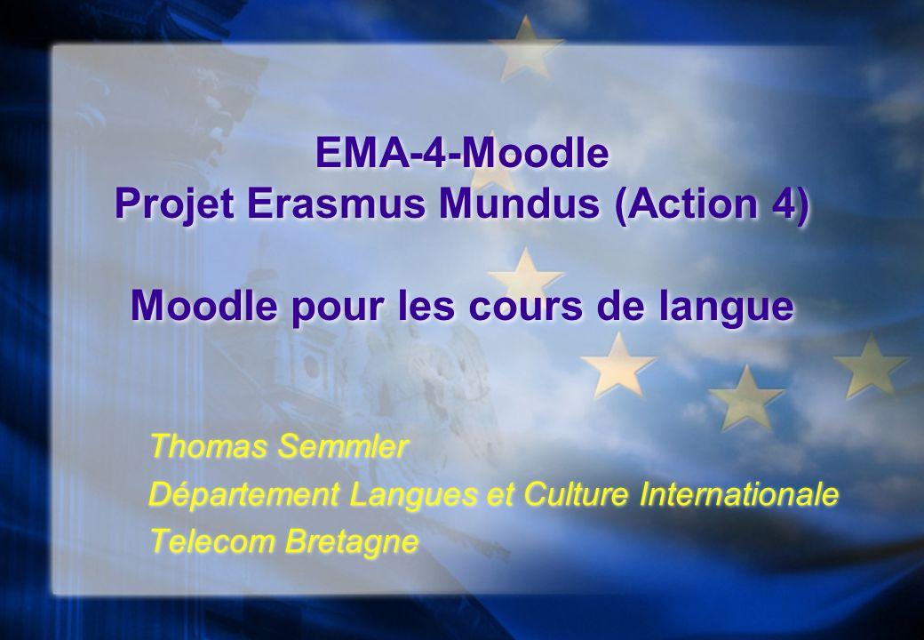 EMA-4-Moodle Projet Erasmus Mundus (Action 4) Moodle pour les cours de langue