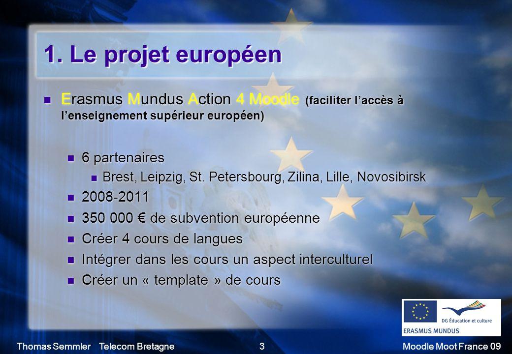 1. Le projet européen Erasmus Mundus Action 4 Moodle (faciliter l'accès à l'enseignement supérieur européen)