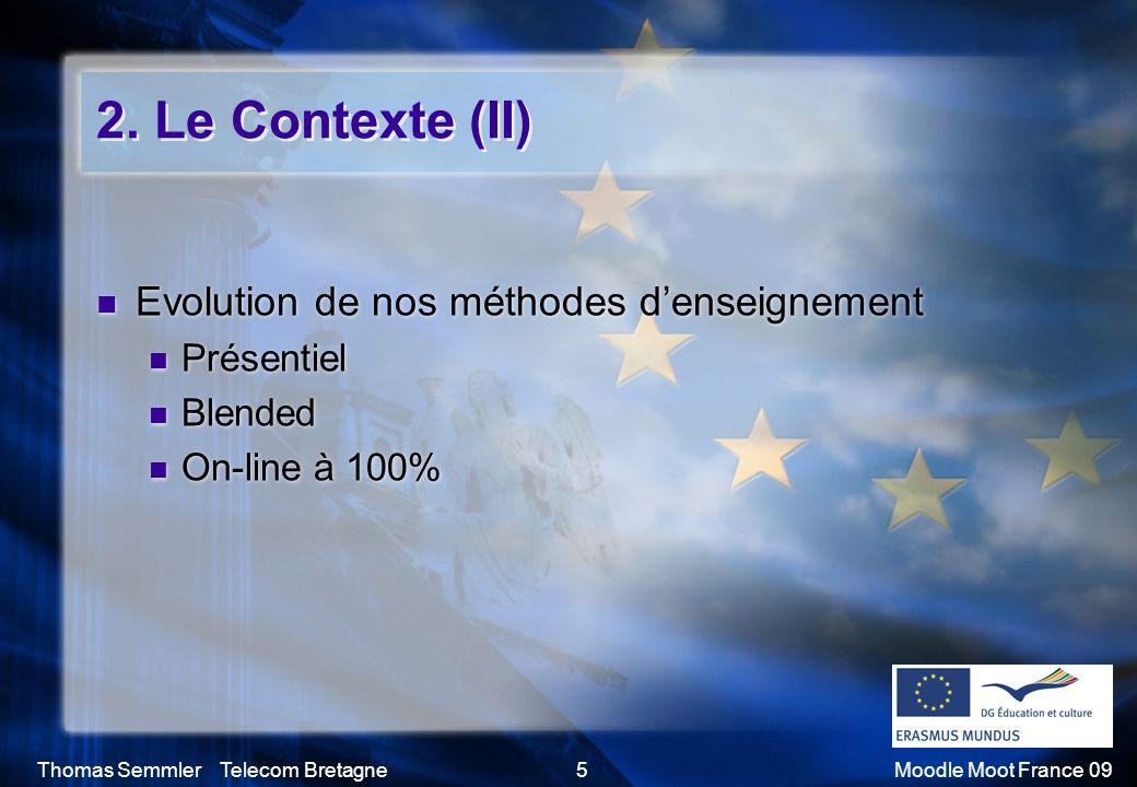 2. Le Contexte (II) Evolution de nos méthodes d'enseignement