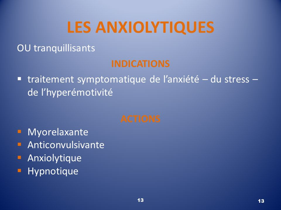 LES ANXIOLYTIQUES OU tranquillisants INDICATIONS