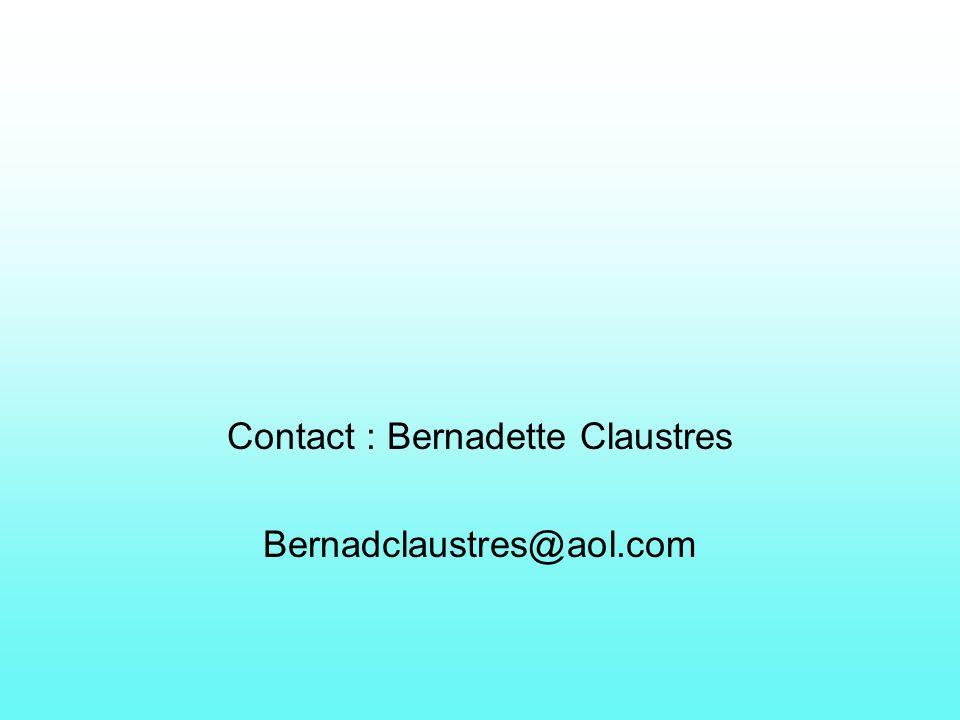 Contact : Bernadette Claustres Bernadclaustres@aol.com