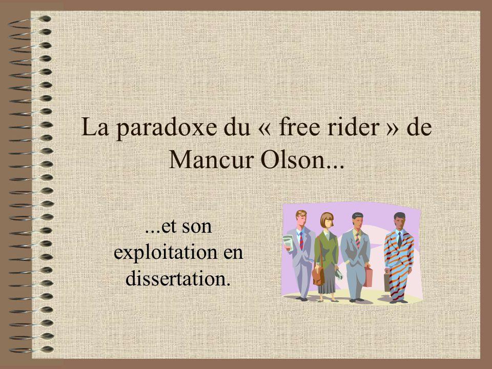 La paradoxe du « free rider » de Mancur Olson...