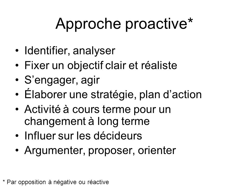 Approche proactive* Identifier, analyser