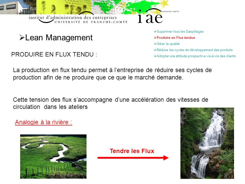 Lean Management PRODUIRE EN FLUX TENDU :