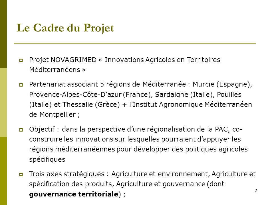 Le Cadre du Projet Projet NOVAGRIMED « Innovations Agricoles en Territoires Méditerranéens »