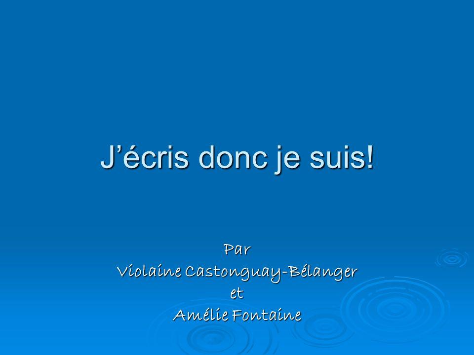 Par Violaine Castonguay-Bélanger et Amélie Fontaine