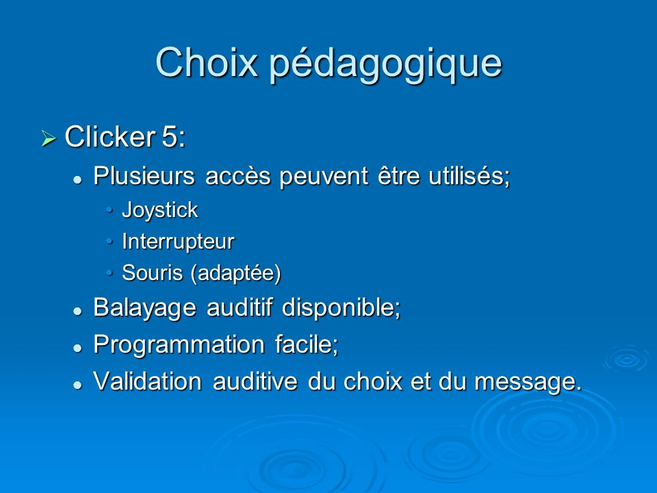 Choix pédagogique Clicker 5: Plusieurs accès peuvent être utilisés;