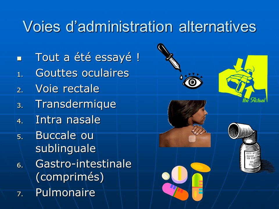 Voies d'administration alternatives