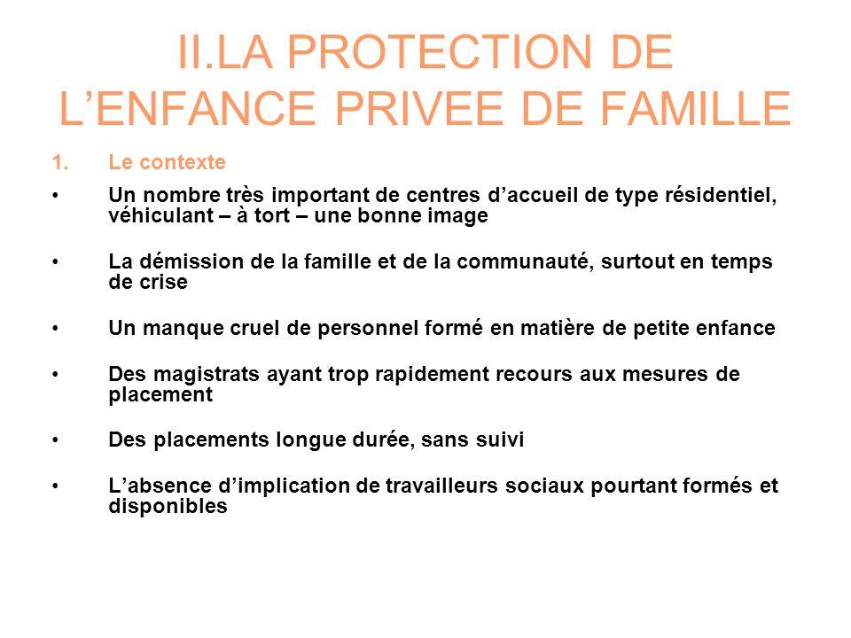 II.LA PROTECTION DE L'ENFANCE PRIVEE DE FAMILLE