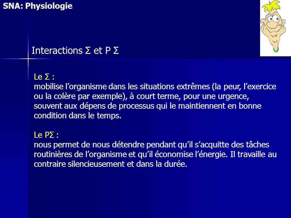 Interactions Σ et P Σ SNA: Physiologie Le Σ :