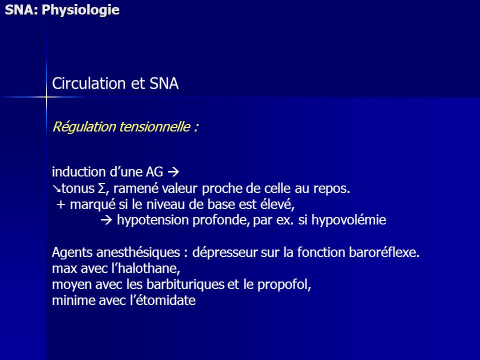 Circulation et SNA SNA: Physiologie Régulation tensionnelle :