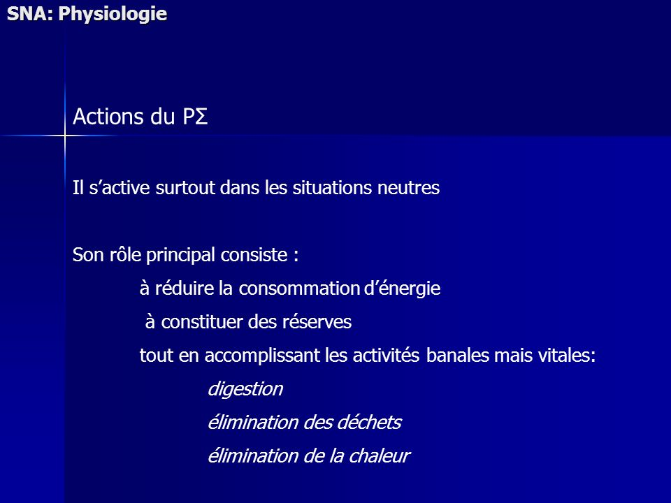 Actions du PΣ SNA: Physiologie
