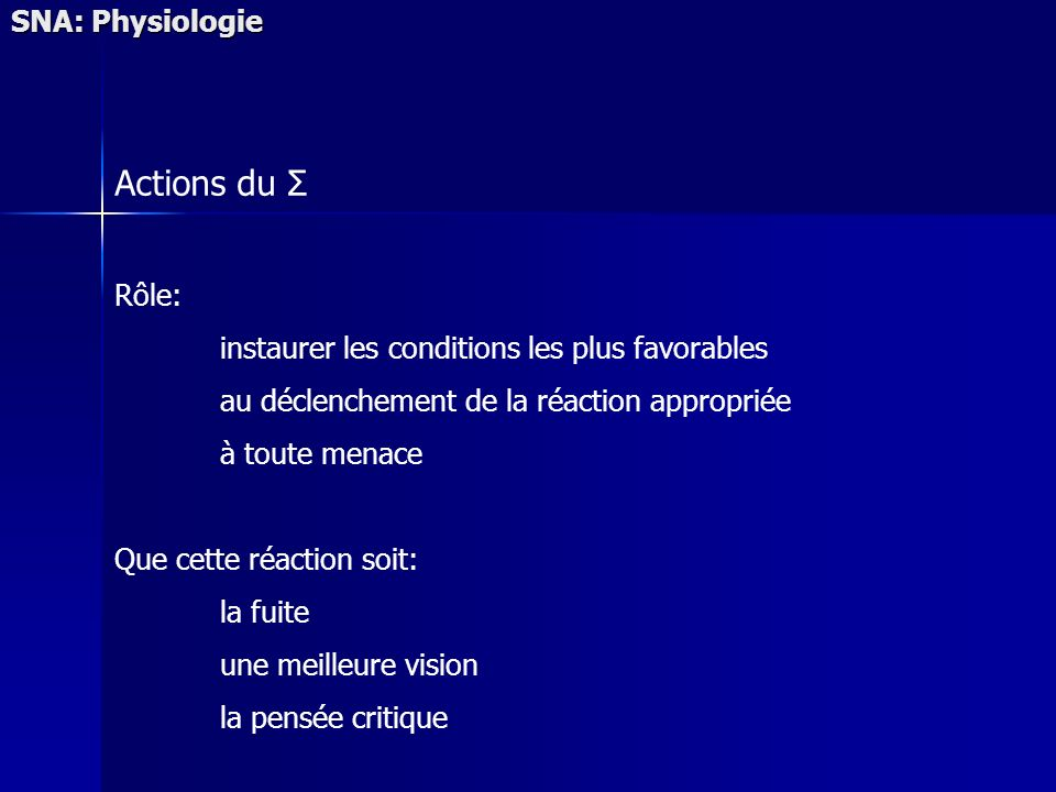 Actions du Σ SNA: Physiologie Rôle: