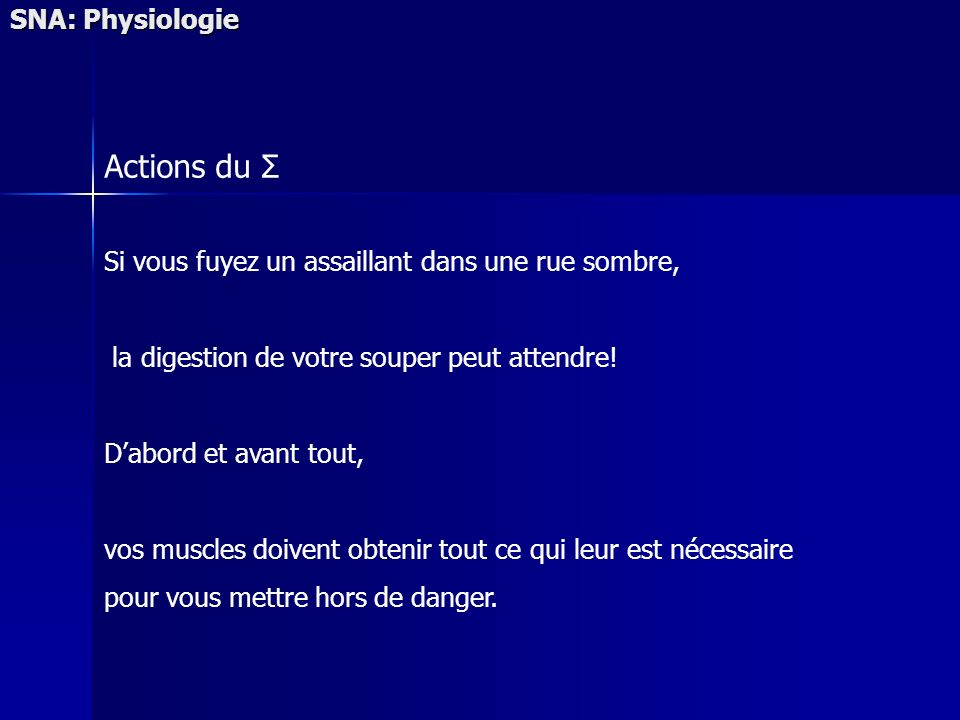 Actions du Σ SNA: Physiologie