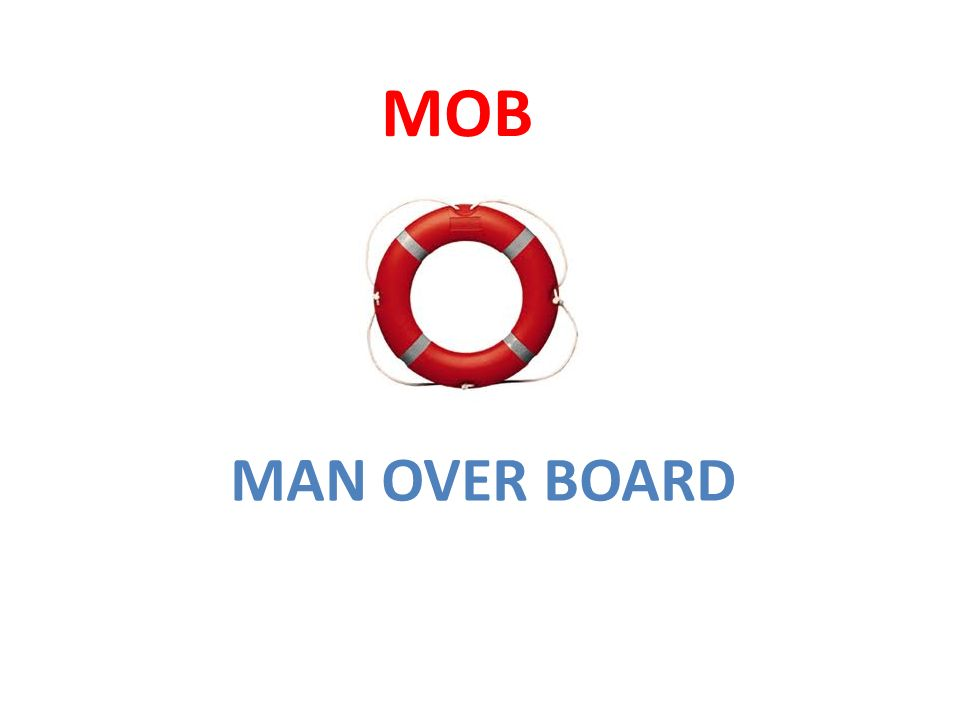 MOB MAN OVER BOARD