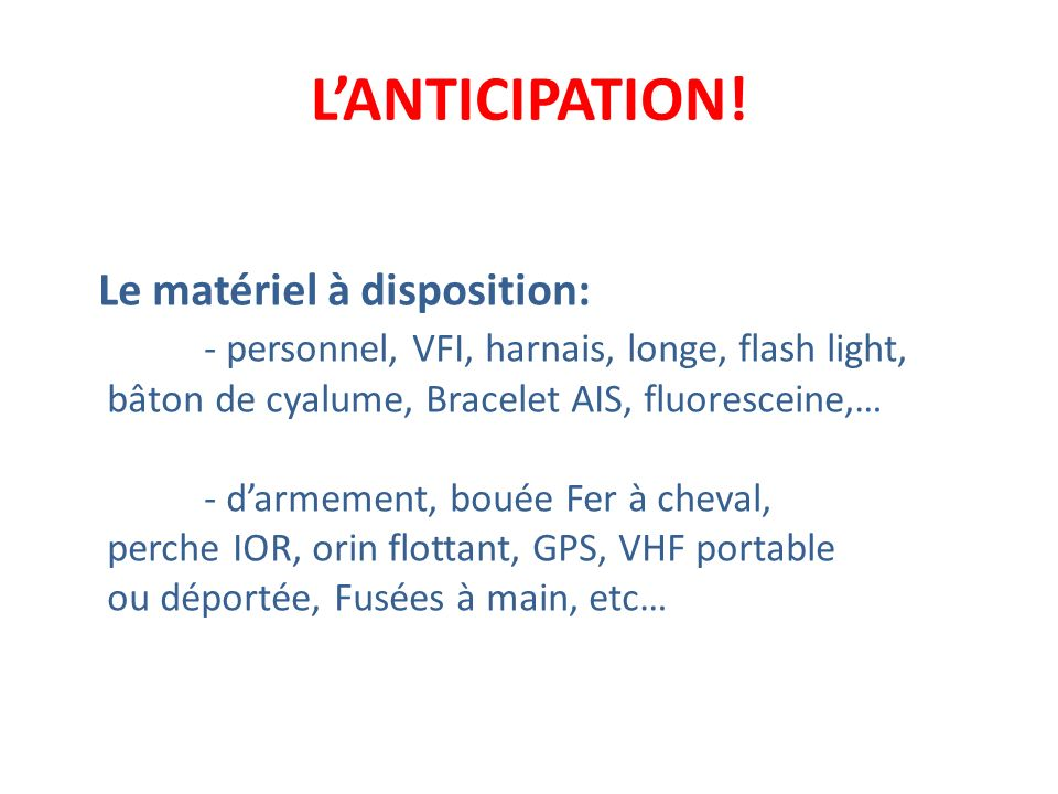 L'ANTICIPATION! Le matériel à disposition: