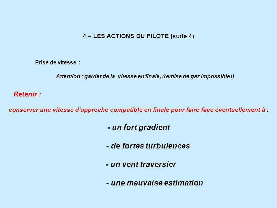 4 – LES ACTIONS DU PILOTE (suite 4)