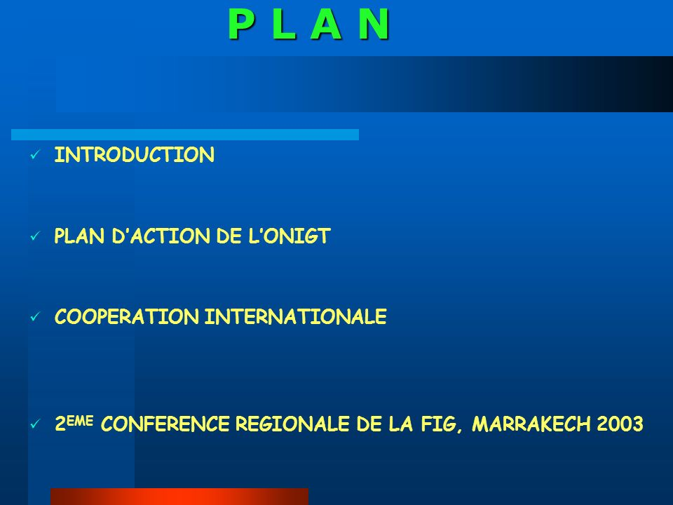 P L A N INTRODUCTION PLAN D'ACTION DE L'ONIGT