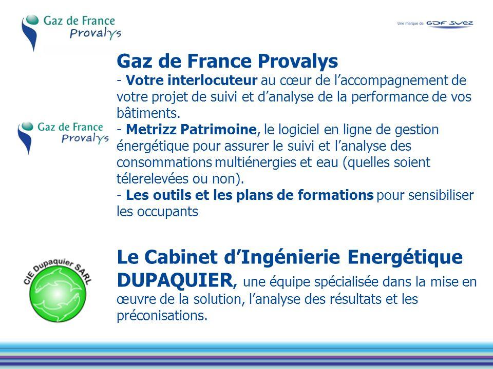 Gaz de France Provalys - Votre interlocuteur au cœur de l'accompagnement de votre projet de suivi et d'analyse de la performance de vos bâtiments.