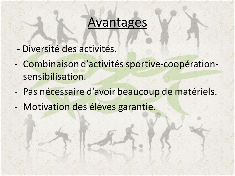 Avantages - Diversité des activités.