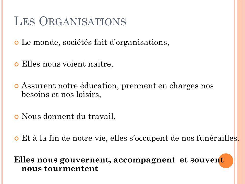 Les Organisations Le monde, sociétés fait d'organisations,