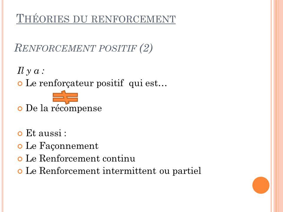 Renforcement positif (2)