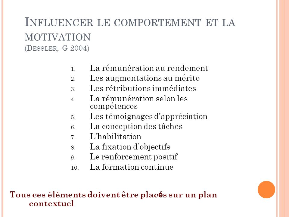 Influencer le comportement et la motivation (Dessler, G 2004)