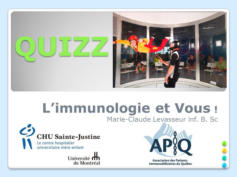 L'immunologie et Vous ! Marie-Claude Levasseur inf. B. Sc