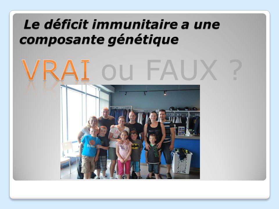 Le déficit immunitaire a une composante génétique