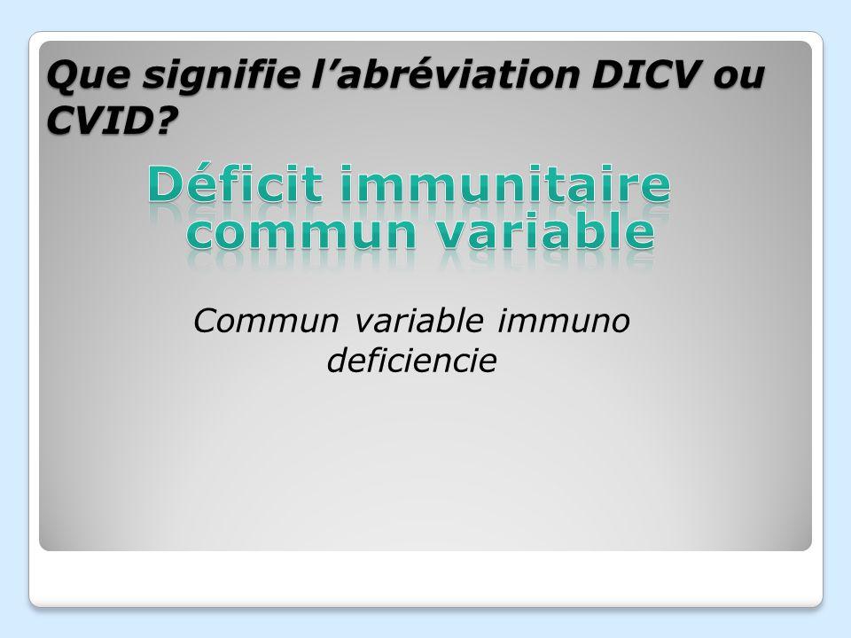 Que signifie l'abréviation DICV ou CVID