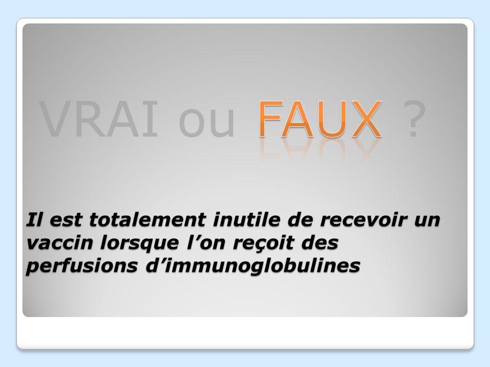 Il est totalement inutile de recevoir un vaccin lorsque l'on reçoit des perfusions d'immunoglobulines