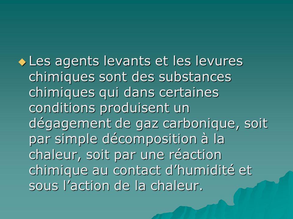 Les agents levants et les levures chimiques sont des substances chimiques qui dans certaines conditions produisent un dégagement de gaz carbonique, soit par simple décomposition à la chaleur, soit par une réaction chimique au contact d'humidité et sous l'action de la chaleur.