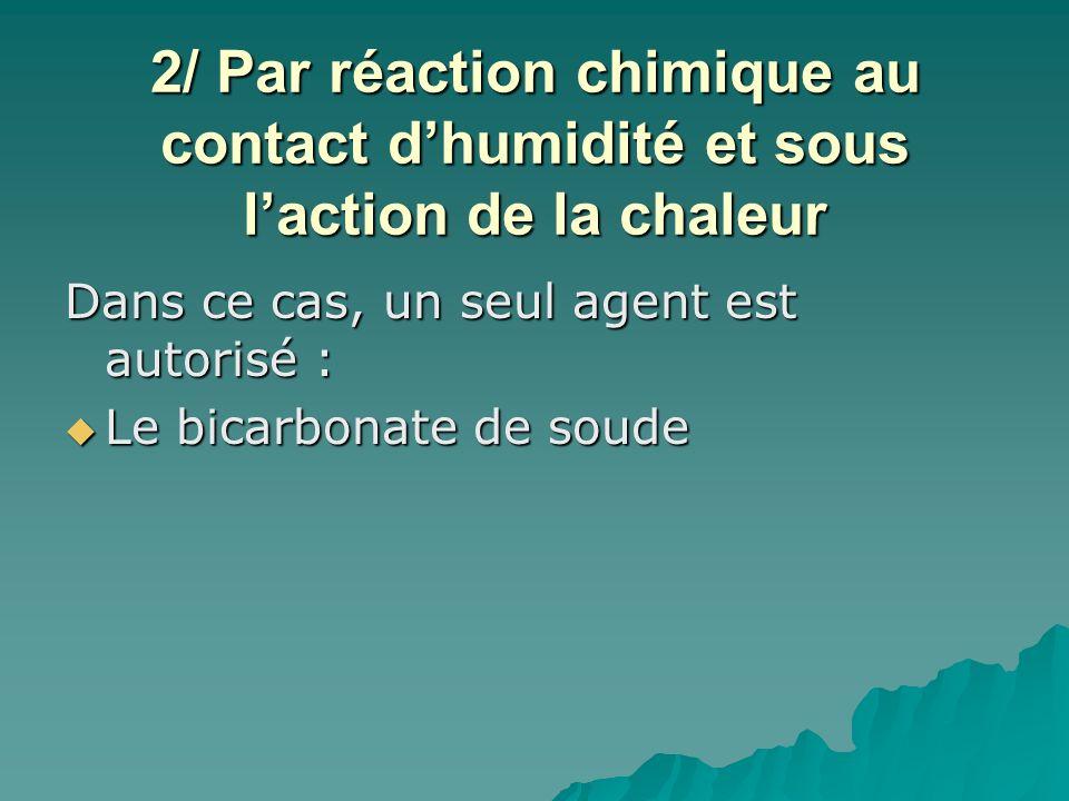 2/ Par réaction chimique au contact d'humidité et sous l'action de la chaleur