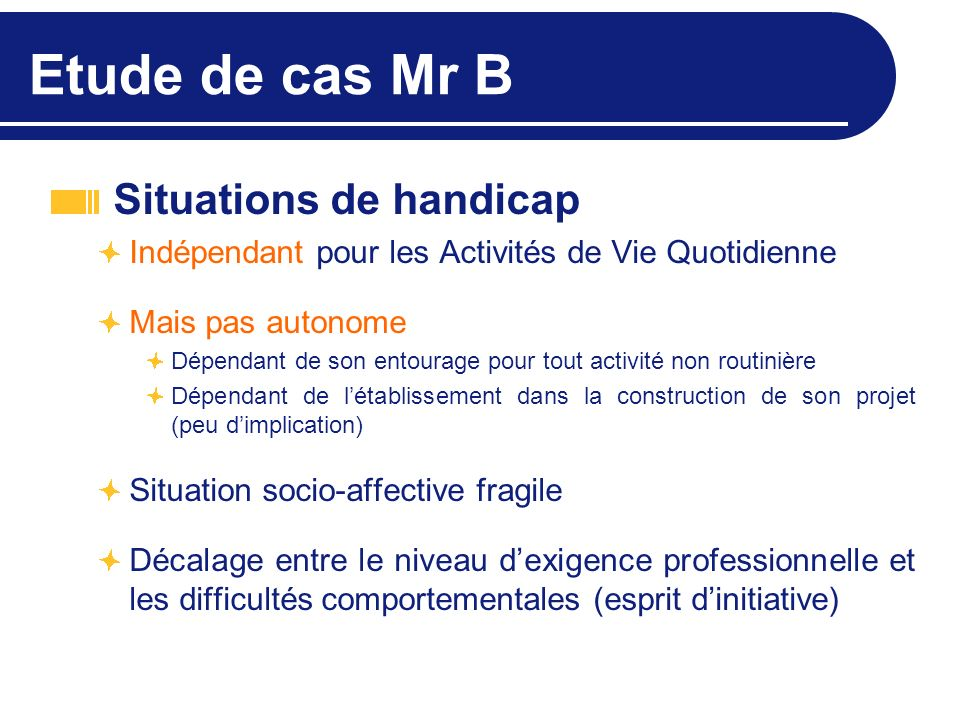 Etude de cas Mr B Situations de handicap