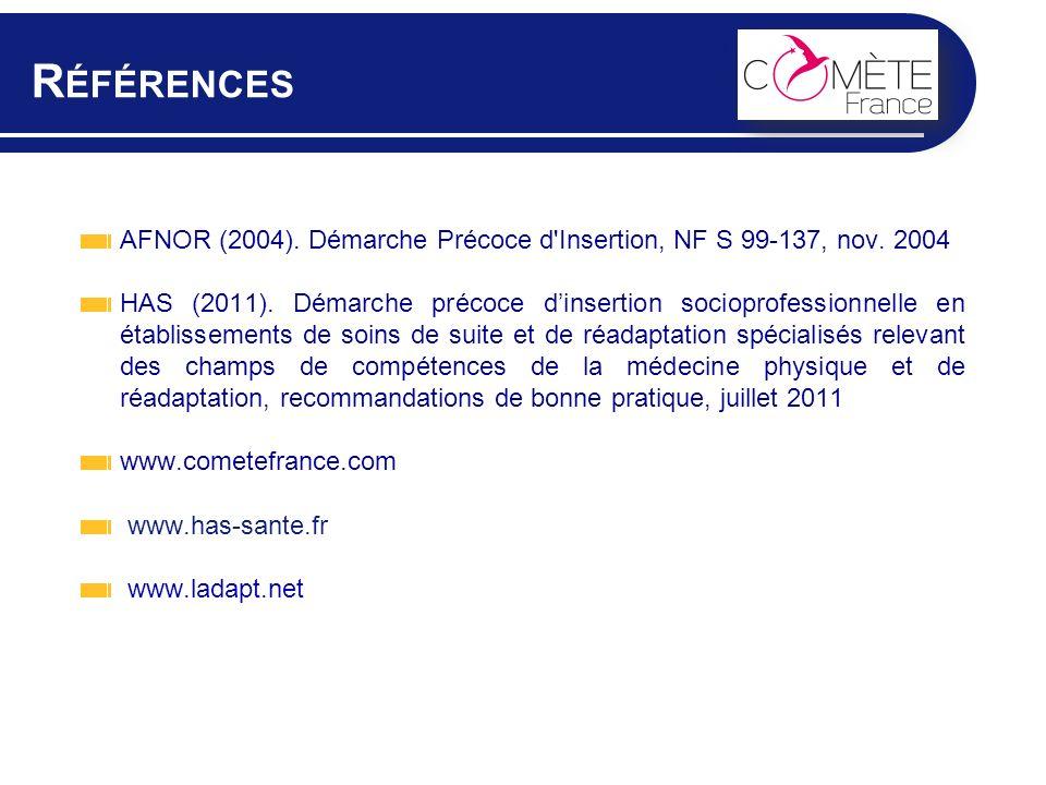 Références AFNOR (2004). Démarche Précoce d Insertion, NF S 99-137, nov. 2004.