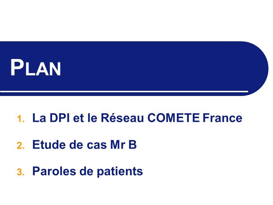 Plan La DPI et le Réseau COMETE France Etude de cas Mr B