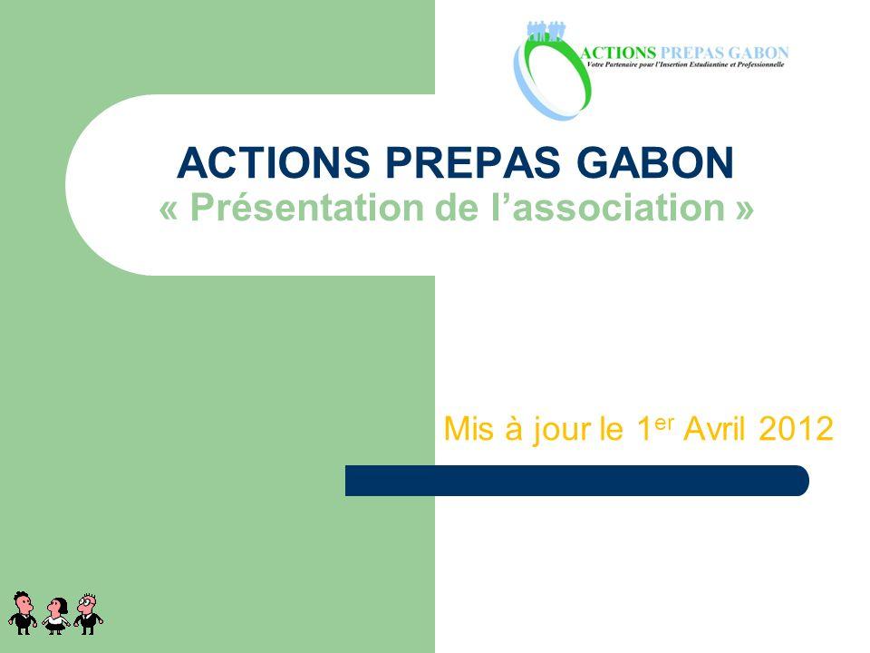 ACTIONS PREPAS GABON « Présentation de l'association »