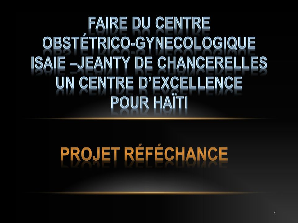 Faire du centre obstétrico-gynecologique isaie –jeanty de chancerelles un centre d'excellence pour Haïti