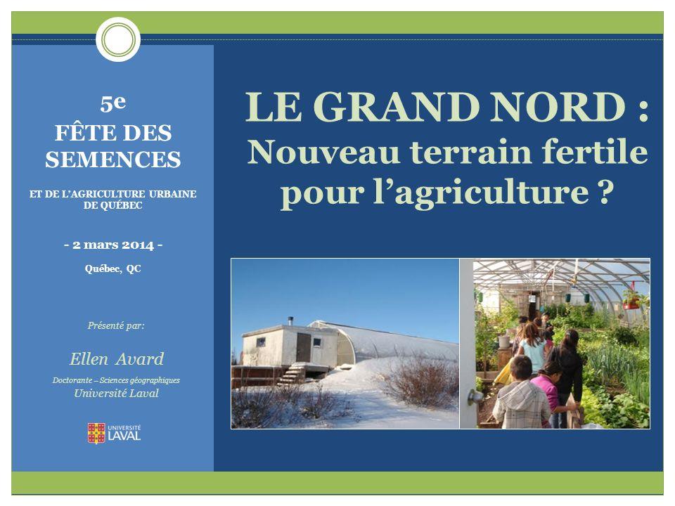 LE GRAND NORD : Nouveau terrain fertile pour l'agriculture