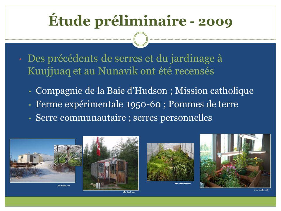 Étude préliminaire - 2009 Des précédents de serres et du jardinage à Kuujjuaq et au Nunavik ont été recensés.