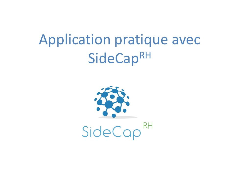 Application pratique avec SideCapRH